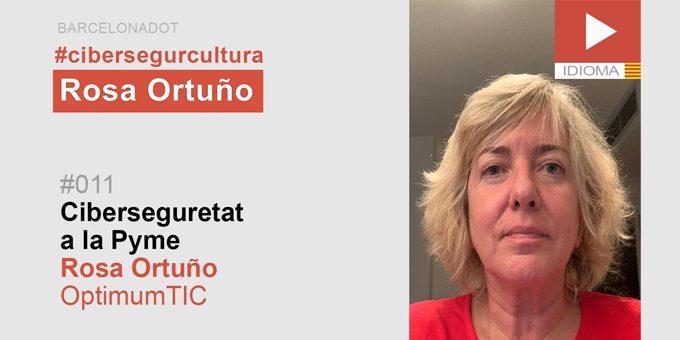 #011 Ciberseguretat a la Pyme, amb Rosa Ortuño