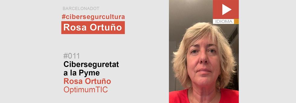 #011 Ciberseguretat a la Pime, amb Rosa Ortuño